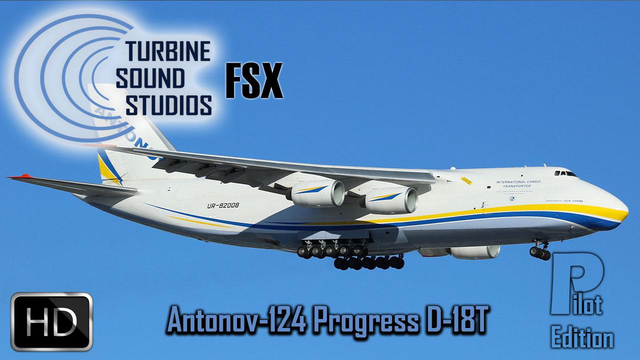 Antonov-124 Progress D-18T Pilot Edition Sound Pack for FSX/P3D