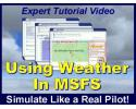 Using Weather in Microsoft Flight Simulator Tutorial Video