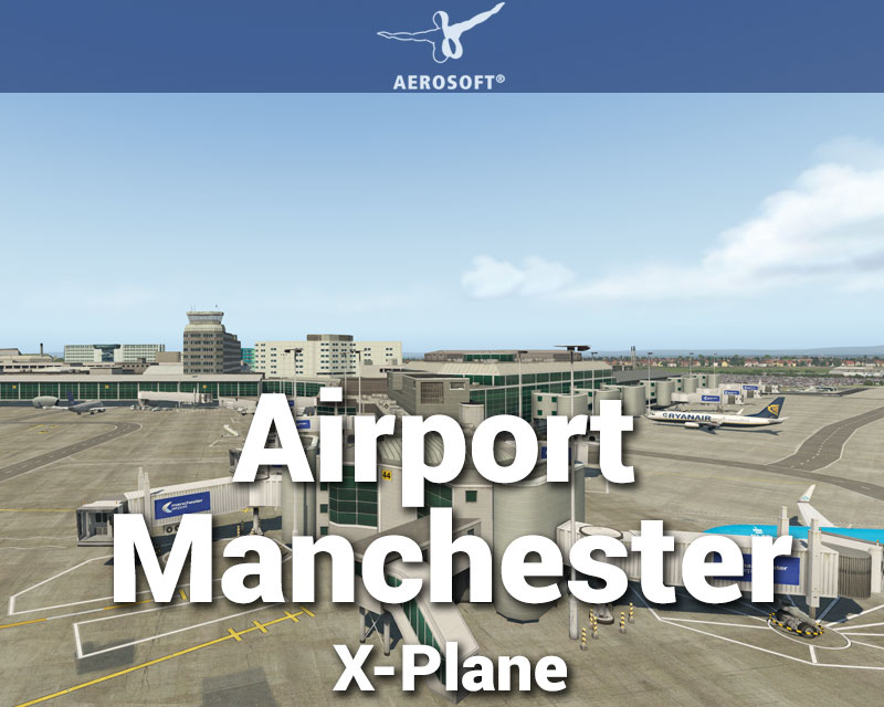Airport Manchester Scenery for X-Plane 11