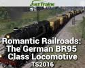 Romantic Railroads: The German BR95 Class Locomotive for TS2016