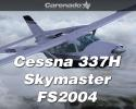 Carenado C337H Skymaster for FS2004