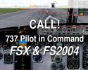 CALL! for 737 Pilot In Command (& FS2004)