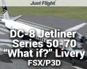 """DC-8 Jetliner Series 50 to 70 """"What if?"""" Livery Pack for FSX/P3D"""