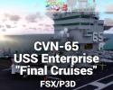 """CVN-65 USS Enterprise """"Final Cruises"""" Aircraft Carrier for FSX/P3D"""