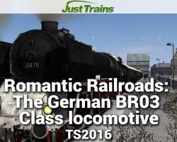 Romantic Railroads: The German BR03 Class locomotive for TS2016