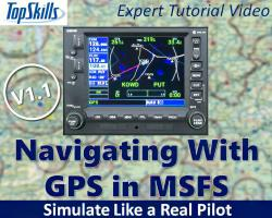 Navigating With GPS in MSFS (2020) Tutorial Video