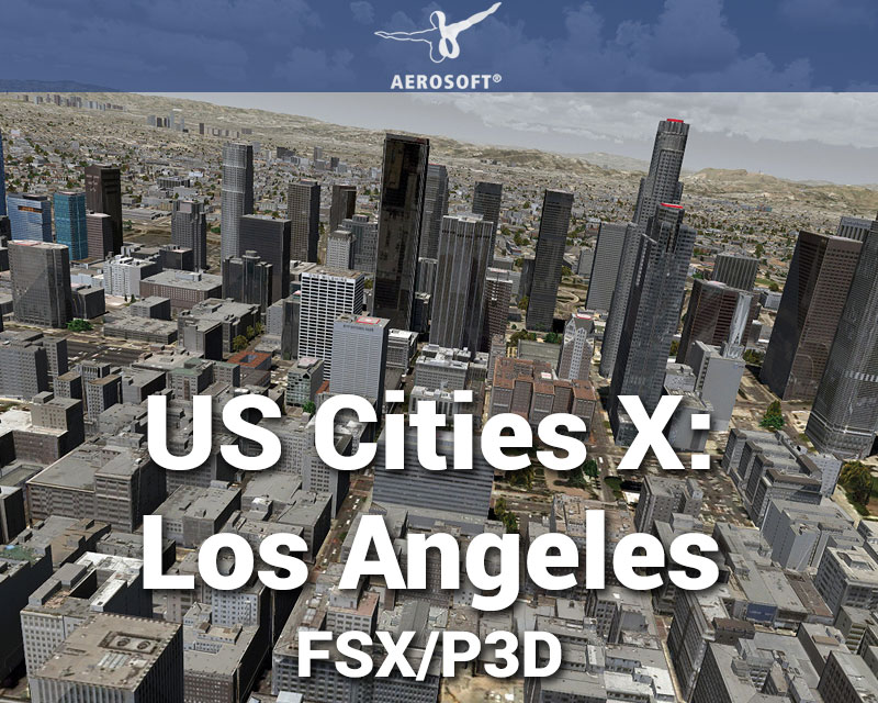 Los Angeles Scenery US Cities X for FSX/P3D