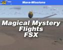 MARA-Missions Magical Mystery Flights for FSX