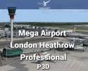 Mega Airport London Heathrow Professional Scenery for P3D