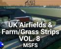 UK Airfields & Farm/Grass Strips Scenery Vol. 8 for MSFS