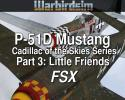 P-51D Mustang 'Cadillac of the Skies Series' Part 3: Little Friends