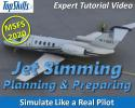 Jet Simming in MSFS 2020: Planning and Preparing Tutorial Video