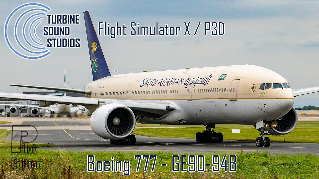 Boeing 777 GE-90-94B Pilot Edition Sound Pack for FSX/P3D