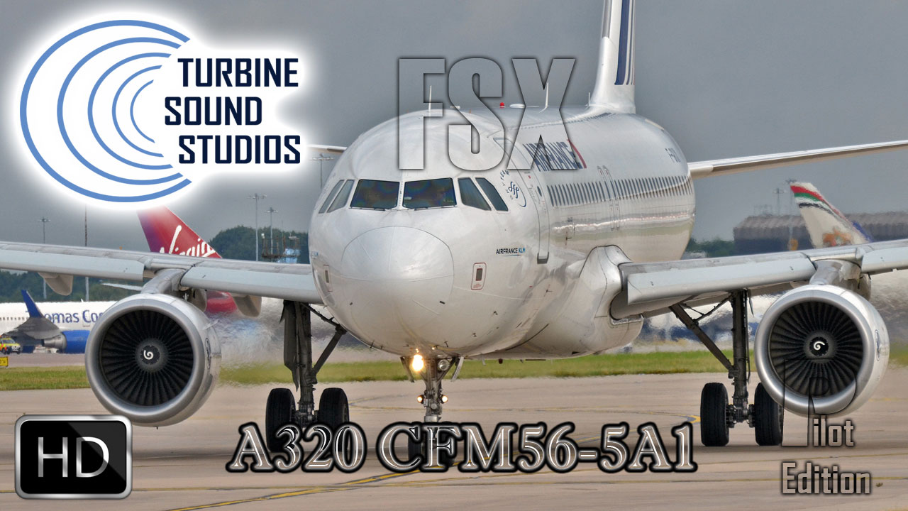 Airbus A320 CFM56-5A1 HD Pilot Edition Sound Pack for FSX/P3D