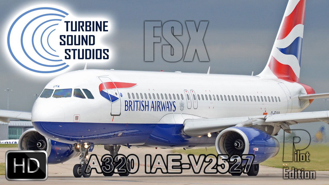 Airbus A320 IAE-V2527 HD Pilot Edition Sound Pack for FSX/P3D
