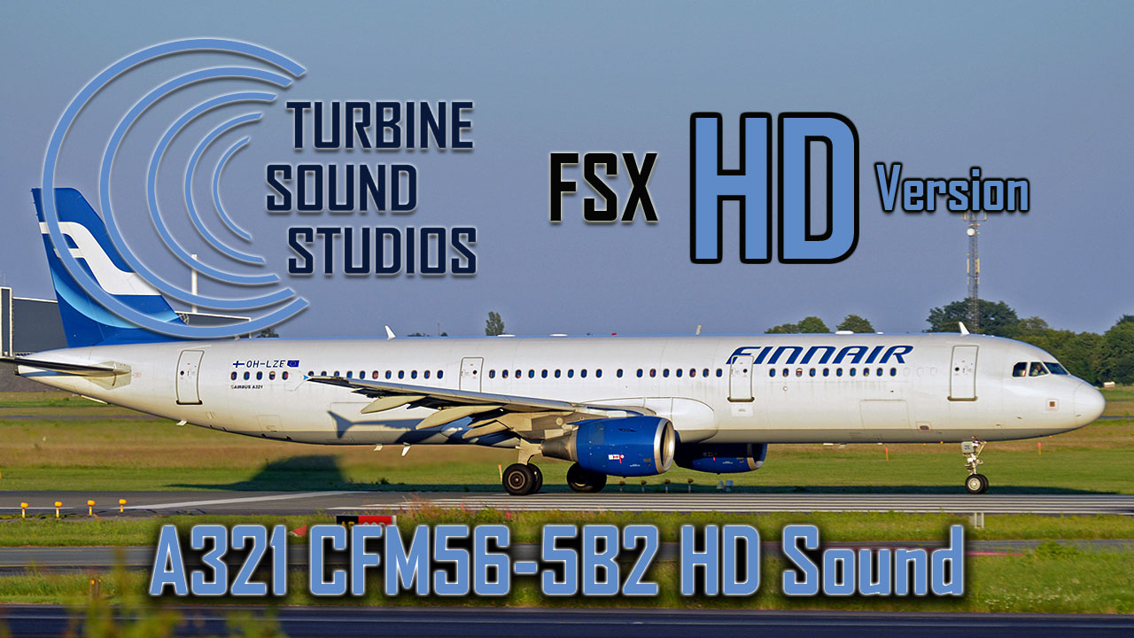 Airbus A321 CFM56-5-B2 HD Sound Pack for FSX/P3D