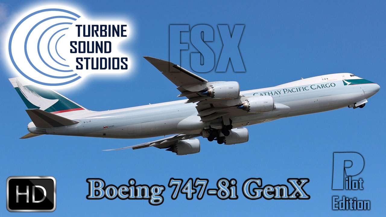 Boeing 747-8i GenX HD Pilot Edition Sound Pack for FSX/P3D