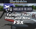 """Twilight Tear, Then and Now"": The P-51D Mustang Cadillac of the Skies Series"