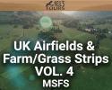 UK Airfields & Farm/Grass Strips Scenery Vol. 4 for MSFS