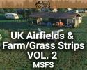 UK Airfields & Farm/Grass Strips Scenery Vol. 2 for MSFS