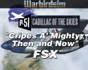 """Cripes A' Mighty, Then and Now"": The P-51D Mustang Cadillac of the Skies Series for FSX"