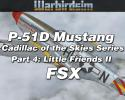 P-51D Mustang 'Cadillac of the Skies Series' Part 4: Little Friends II